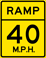 Ramp Speed 40 M.P.H. sign