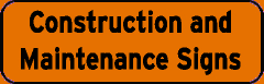 Construction and Maintenance Signs sign