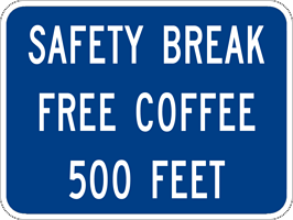 Image of a Safety Break Free Coffee Sign (I98-1)