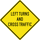 Left Turns and Cross Traffic Sign (W11-105)