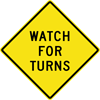 Watch For Turns Sign (W11-107)