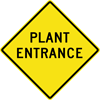 Image of a Plant Entrance Sign (W11-12)