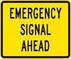 Image of a Emergency Signal Ahead Plaque (W11-12P)