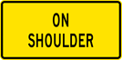 Image of a On Shoulder Sign (W12-2-3)