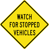 Image of a Watch For Stopped Vehicles Sign (W14-7)