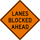 Image of a Lanes Blocked Ahead Sign (W20-101)