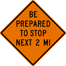 Be Prepared To Stop Next (__) MI Sign (W20-10A)