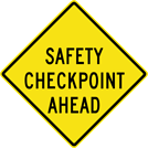 Safety Check Point Ahead Sign (W20-12)
