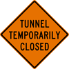 Image of a Tunnel Temporarily Closed Sign (W20-13)