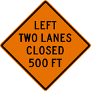 Left Two Lanes Closed Sign (W20-5AL)
