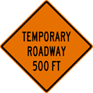 Image of a Temporary Roadway Sign (W20-9)