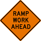 Image of a Ramp Work Ahead Sign (W21-101)