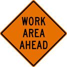 Image of a Work Area Ahead Sign (W21-102)