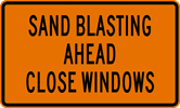 Image of a Sand Blasting Ahead Close Windows Sign (W21-12)