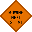 Image of a Mowing Next (__) MI Sign (W21-14)