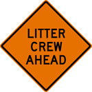 Image of a Litter Crew Ahead Sign (W21-18)