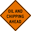 Image of a Oil and Chipping Ahead Sign (W21-5-2)