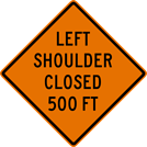 Image of a Left Shoulder Closed (__) Sign (W21-5BL)