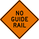 Image of a No Guide Rail Sign (W21-9A)