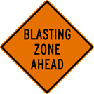 Image of a Blasting Zone Ahead Sign (W22-1)