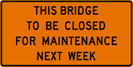 Image of a This Bridge To Be Closed For Maintenance Sign (W23-101)