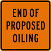 Image of a End of Proposed Oiling Sign (W23-103)