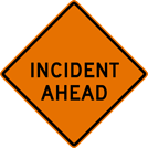 Incident Ahead Sign (W25-101)