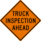 Image of a Truck Inspection Ahead Sign (W25-102)