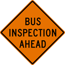 Image of a Bus Inspection Ahead Sign (W25-3)