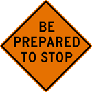 Be Prepared To Stop Sign (W3-4)