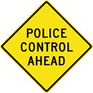 Police Control Ahead Sign (W3-4A)