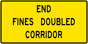 End Fines Doubled Corridor Sign (W35-2)