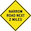 Image of a Narrow Road Next (__) Miles Sign (W1-5-1)