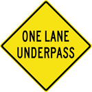 Image of a One Lane Underpass Sign (W5-3A)