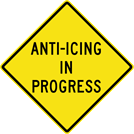 Image of a Anti-Icing In Progress Sign (W8-108)