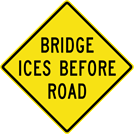 Image of a Bridge Ices Before Road Sign (W8-13)